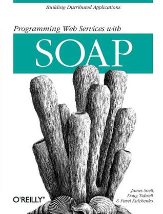 Programming Web  Services with SOAP by James Snell