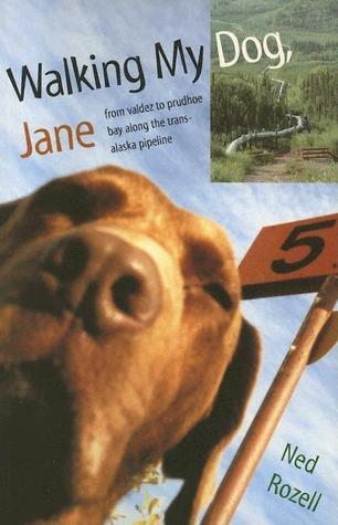Walking My Dog Jane by Ned Rozell