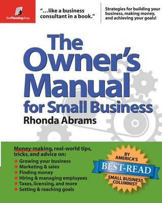 The Owner's Manual for Small Business by Rhonda Abrams
