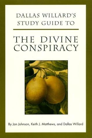 Dallas Willard's Study Guide to The Divine Conspiracy by Jan Johnson