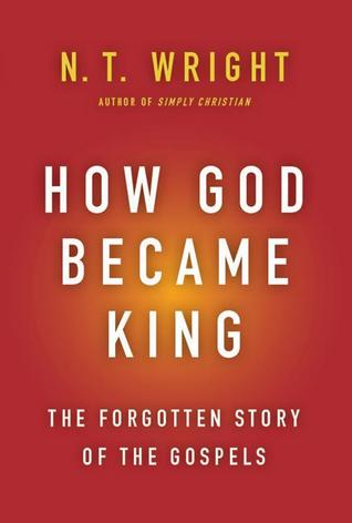 How God Became King by N.T. Wright