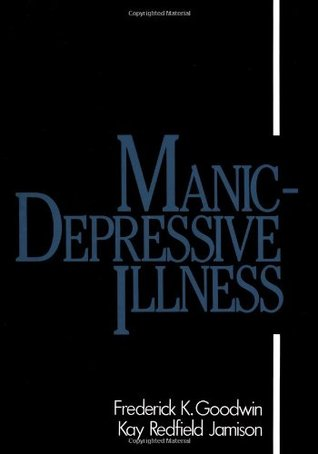 Manic-Depressive Illness Bipolar Disorders and Recurrent Depression, Vol. 1, 2nd Edition
