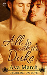 All in with the Duke (Gambling on Love, #1) by Ava March