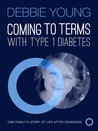 Coming To Terms With Type 1 Diabetes by Debbie  Young