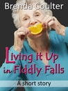 Living it Up in Fiddly Falls: A Short Story