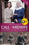 Call the Midwife: Shadows of the Workhouse, Vol. 2