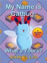 Best of Catbug: My Name is Catbug, What's Yours? (Book 1)