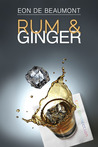 Rum and Ginger by Eon de Beaumont