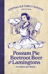 Possum Pie, Beetroot Beer And Lamingtons
