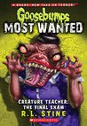 Creature Teacher: The Final Exam (Goosebumps Most Wanted, #6)