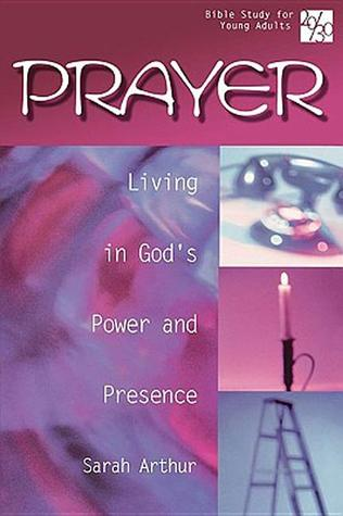 Prayer: Living In God's Power And Presence (20/30 Bible Study for Young Adults)