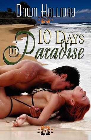 10 Days in Paradise by Dawn Halliday