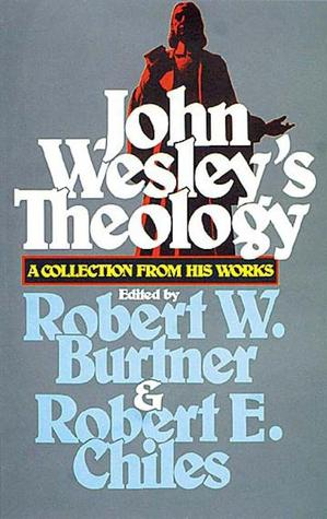John Wesleys Theology a Collection from His Works