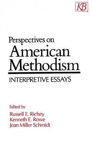 Perspectives on American Methodism by Russell E. Richey