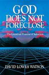 God Does Not Foreclose: The Universal Promise of Salvation