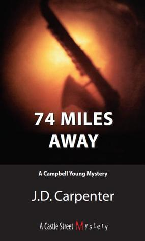 74 Miles Away (A Campbell Young Mystery, #3)