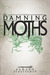 The Damning Moths (Snowflesh Trilogy, #1)