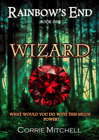 Download online Wizard (Rainbow's End #1) PDF by Corrie Mitchell