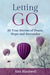 Letting Go: 25 True Stories of Peace, Hope and Surrender