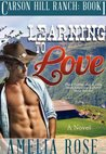 Learning To Love (Carson Hill Ranch, #1)