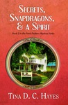 Secrets, Snapdragons, and a Spirit (Petal Pushers Mystery, #2)