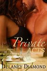 Private Acts (Hot Latin Men, #3)
