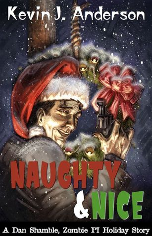 Find Naughty & Nice (Dan Shamble, Zombie PI #3.5) by Kevin J. Anderson PDF