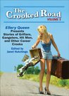 The Crooked Road, Volume 3: Ellery Queen Presents Stories of Grifters, Gangsters, Hit Men, and Other Career Crooks