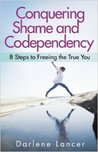 Conquering Shame and Codependency - 8 Steps to Free Your True Self