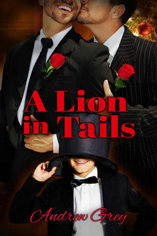 A Lion in Tails (Heartwarming) - Andrew Grey
