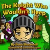 The Knight Who Wouldn't Sleep by Beau Blackwell
