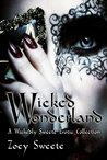 Wicked Wonderland A Wickedly Sweete Collection
