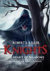 The Heart of Shadows (Knights, #3)