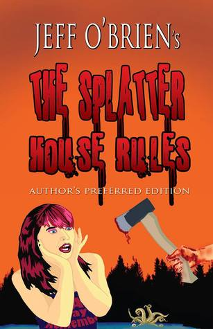 Download online for free The Splatter House Rules by Jeff    O'Brien PDF