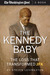 The Kennedy Baby: The Loss That Transformed JFK