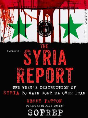 The Syria Report: The West's Destruction of Syria to Gain Control Over Iran