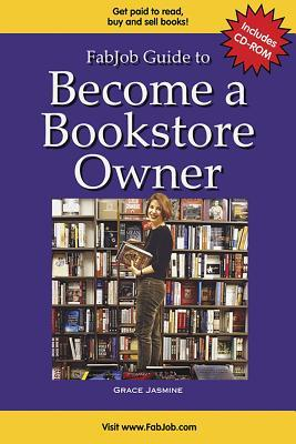 Become a Bookstore Owner [With CDROM] (FabJob Guides)