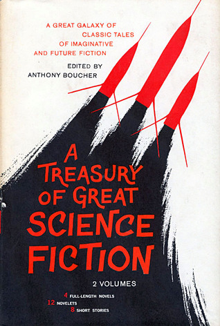 A Treasury of Great Science Fiction, Volume One by Anthony Boucher