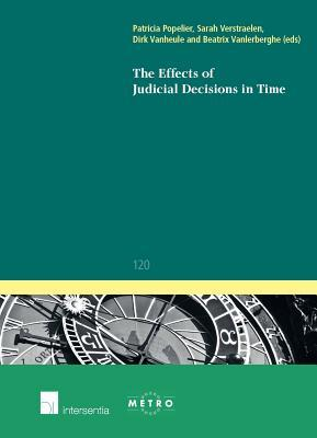 The Effects of Judicial Decisions in Time  by  Patricia Popelier