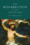 The Resurrection of the Son of God by N.T. Wright