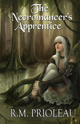 The Necromancer's Apprentice by R.M. Prioleau