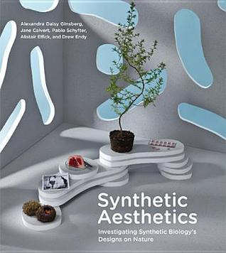 Synthetic Aesthetics: Investigating Synthetic Biologys Designs on Nature