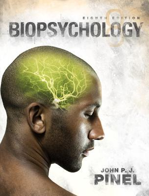 Biopsychology by John P.J. Pinel