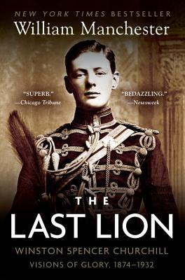 The Last Lion 1 by William R. Manchester
