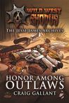 Honor Among Outlaws (The Jessie James Archives)