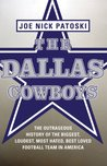 The Dallas Cowboys -- Free Preview: The Outrageous History of the Biggest, Loudest, Most Hated, Best Loved Football Team in America