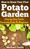 How To Grow Your First Potato Garden