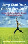 Jump Start Your Gluten-Free Diet! Living with Celiac / Coeliac Disease & Gluten Intolerance (Let's Eat Out with Celiac / Coeliac & Food Allergies!)