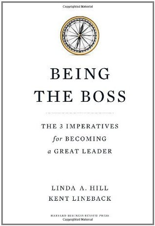 Review Being the Boss: The 3 Imperatives for Becoming a Great Leader PDF by Linda A. Hill, Lineback, Kent