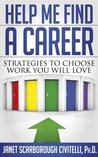Help Me Find A Career: Strategies To Choose Work You Will Love